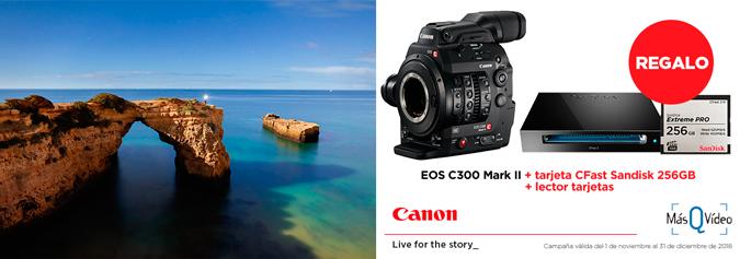 Promoción Canon EOS C300 MARK II NOV18
