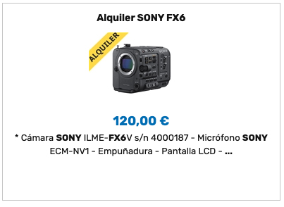 Alquiler SONY FX6
